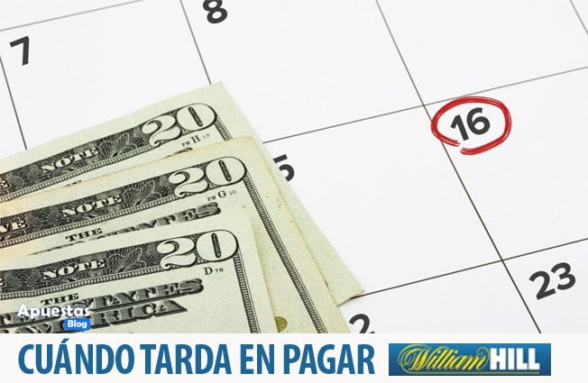CUANTO TARDA WILLIAM HILL EN PAGAR